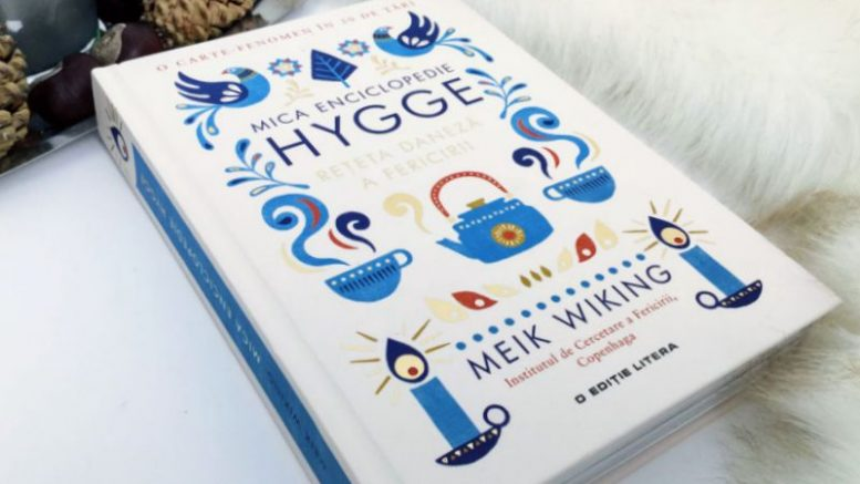 Mica Enciclopedie Hygge. Rețeta Daneză a Fericirii de Meik Wiking