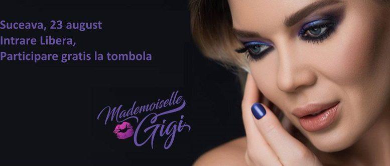 Mademoiselle Gigi, intrare gratis, participare tombolă