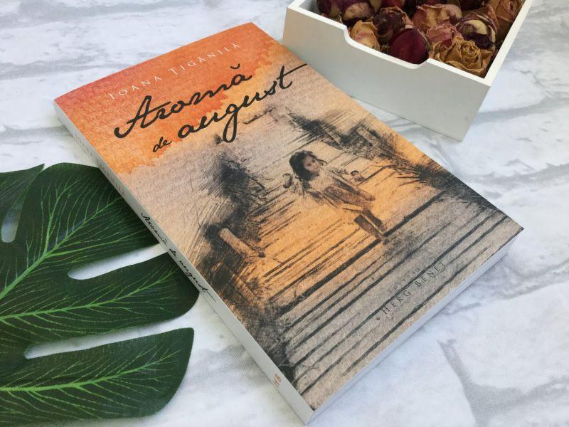 Aromă de august de Ioana Țigănilă