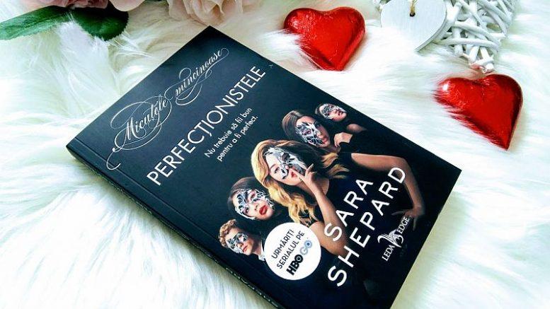 "Recenzie ""Perfecționistele"" de Sara Shepard"